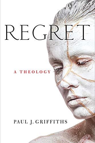 Regret By Paul J. Griffiths