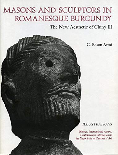 Masons and Sculptors in Romanesque Burgundy By C. Edson Armi