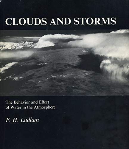 Clouds and Storms By F. Ludlam