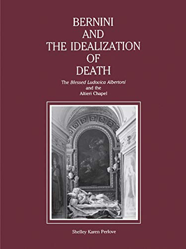 Bernini and the Idealization of Death By Shelley Perlove