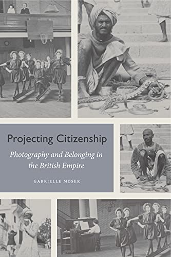 Projecting Citizenship By Gabrielle Moser (Assistant Professor of Art History, OCAD University)
