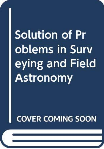 Solution of Problems in Surveying and Field Astronomy By A. Bannister