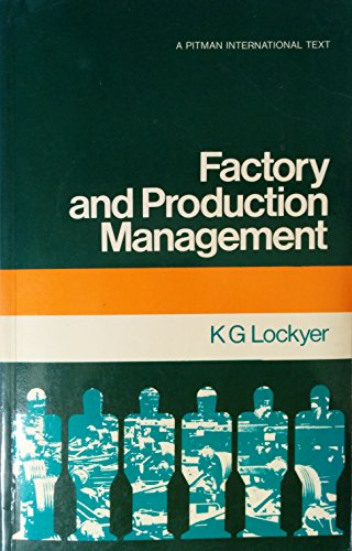 Factory and Production Management By K.G. Lockyer