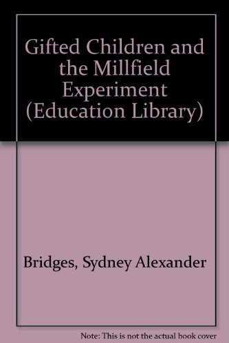 Gifted Children and the Millfield Experiment (Education Library) By Sydney Alexander Bridges