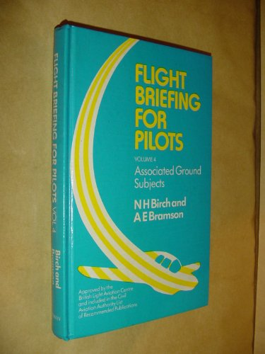 Flight Briefing for Pilots By Neville H. Birch