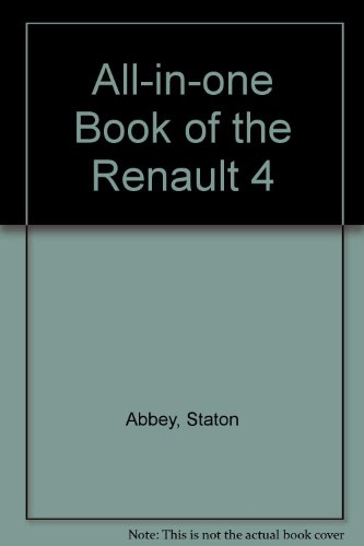 All-in-one Book of the Renault 4 By Staton Abbey