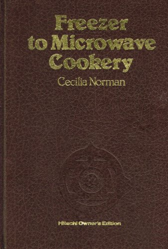Freezer to Microwave Cookery By Cecilia Norman