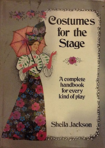 Costumes for the Stage By Sheila Jackson