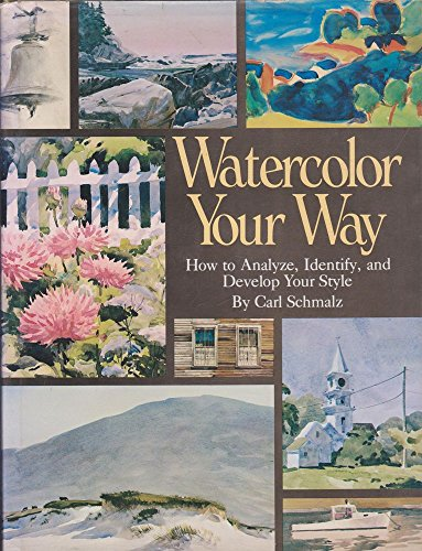 Watercolour Your Way By Carl Schmalz