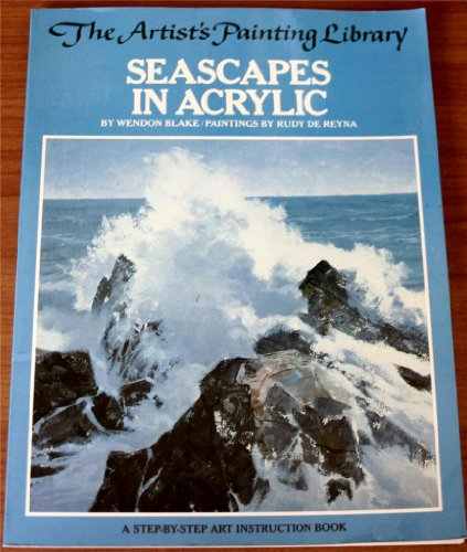 Seascapes in acrylic (Artist's painting library / Wendon Blake) By Wendon Blake
