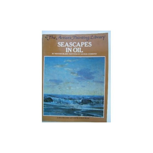 Seascapes in Oil by Wendon Blake