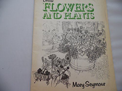 Draw Flowers and Plants By Mary Seymour