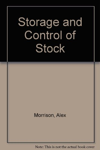 Storage and Control of Stock By Alex Morrison