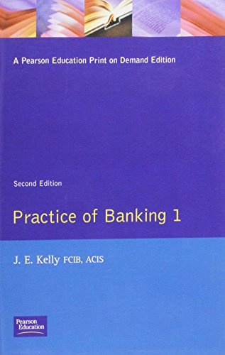 Practice Of Banking Volume 1 By J. E. Kelly