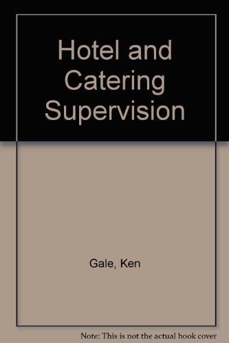 Hotel and Catering Supervision By Ken Gale