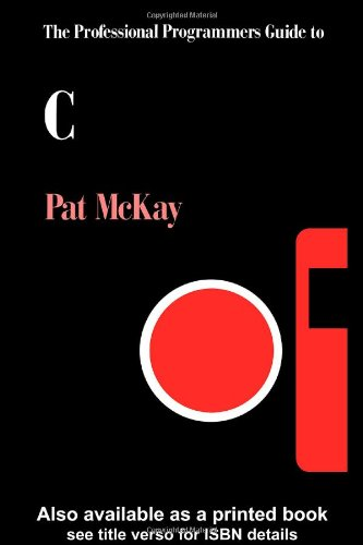 The Professional Programmers Guide To C By Pat McKay
