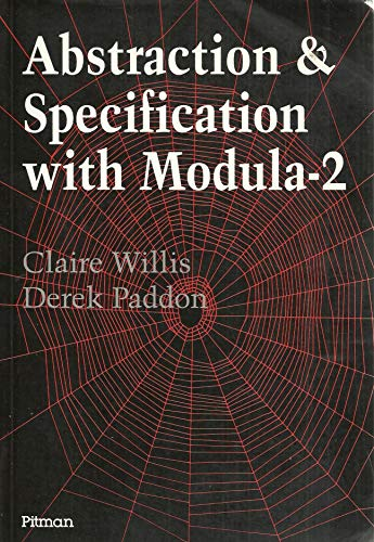 Abstraction and Specification with Modula-2 By Claire Willis