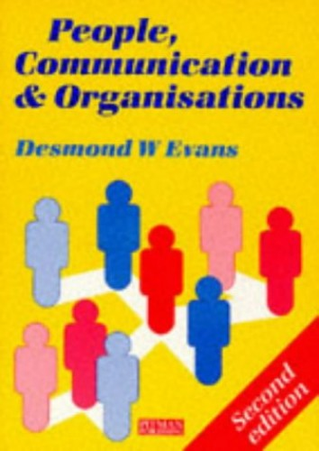 People Communications and Orgs. By Desmond W. Evans