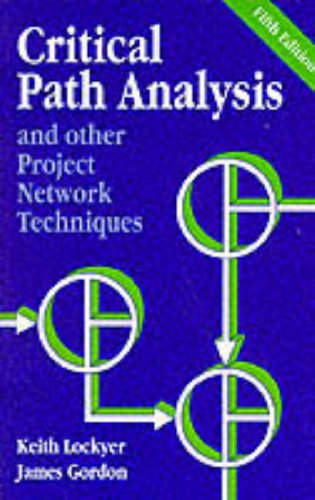 Critical Path Analysis And Other Project Network Techniques By Keith Lockyer
