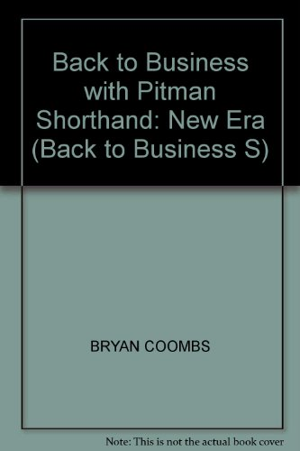 Back to Business with Pitman New Era Shorthand (Back to Business S.) By Bryan Coombs
