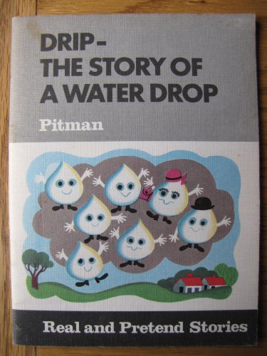 Drip, the Story of a Waterdrop (Real & Pretend Stories S.) By J. Gosling