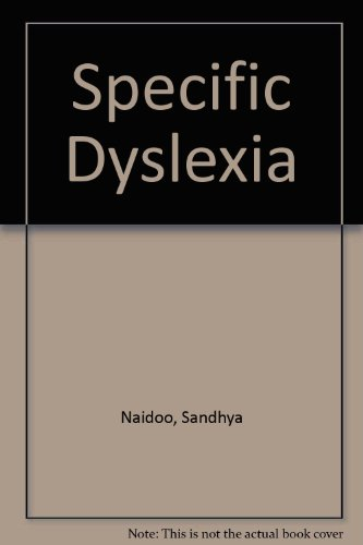 Specific Dyslexia By Sandhya Naidoo