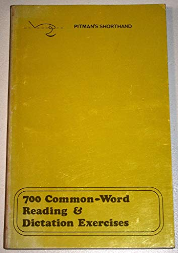 700 Common-word Reading and Dictation Exercises in Pitman's Shorthand: New Era By Sir Isaac Pitman and Sons