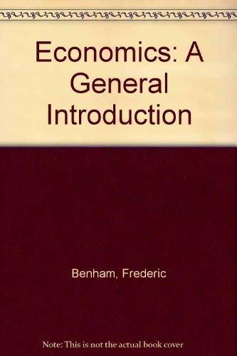 Economics: A General Introduction by Frederic Benham