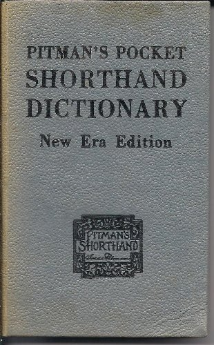 Pitman New Era Pocket Shorthand Dictionary Pitman New Era Pocket Shorthand Dictionary By Pitman
