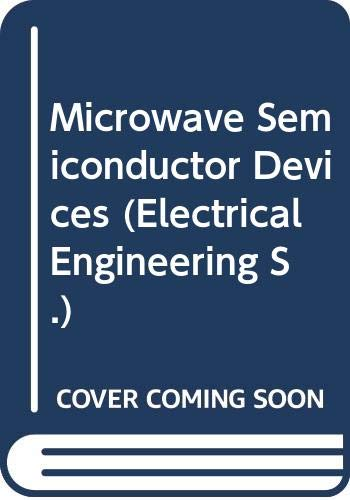 Microwave Semiconductor Devices (Electrical Engineering S.) By H.V. Shurmer