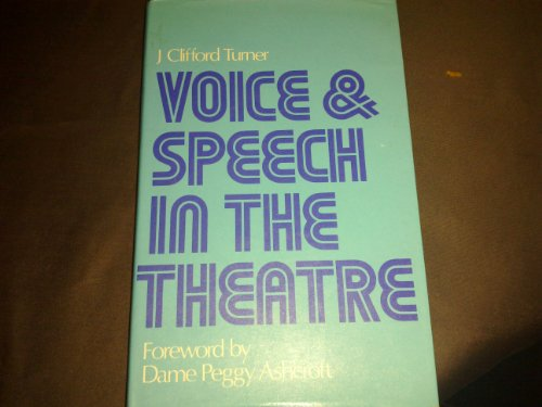 Voice and Speech in the Theatre (Theatre & Stage S.) By J.Clifford Turner