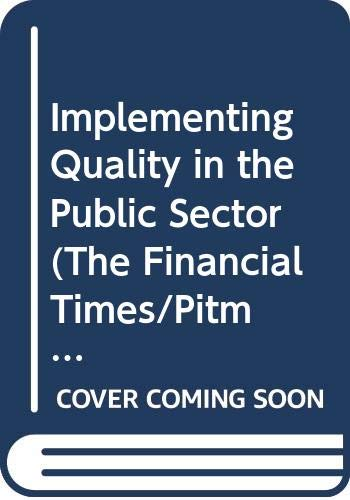 Implementing Quality in the Public Sector By Tony Bendell