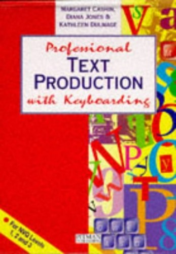 Professional Text Production with Keyboarding by Mary Cashin (Mid Kent College of Higher and Further Education)