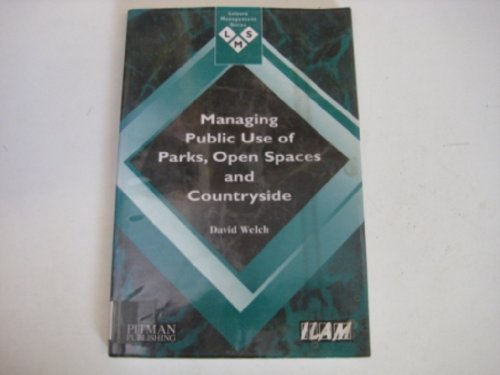 Managing Public Use of Parks, Open Spaces and Countryside By David Welch