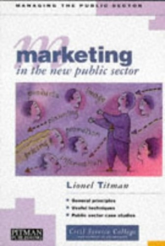 Marketing in the New Public Sector By Lionel G. Titman