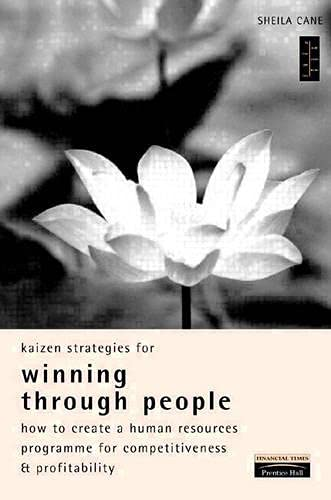Kaizen Strategies for Winning through People By Sheila Cane