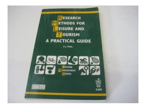 Research Methods for Leisure and Tourism By A.J. Veal