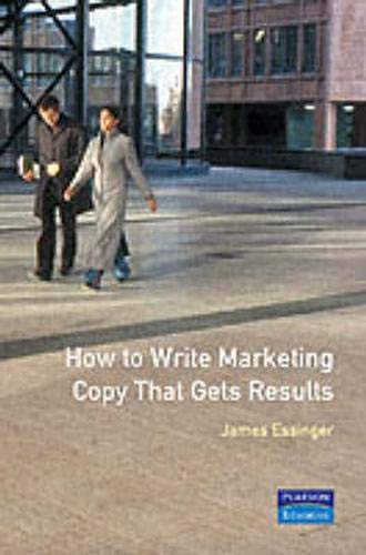 How To Write Marketing Copy That Gets Results By James Essinger