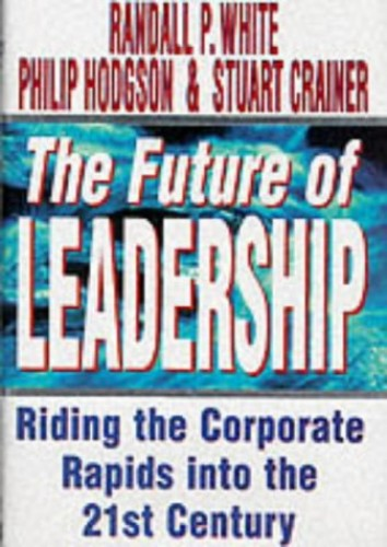 The Future of Leadership By Randall P. White