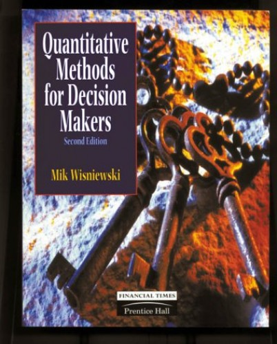 Quantitative Methods For Decision Makers Book and Disk By Mik Wisniewski