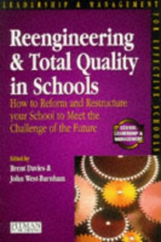 Reengineering and Total Quality in Schools By Edited by Brent Davies