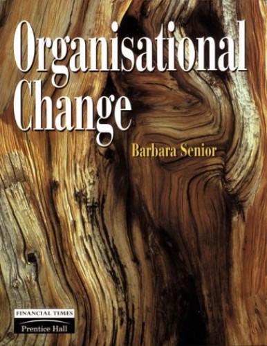 Organisational Change By Barbara Senior