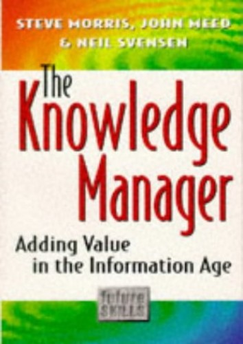The Knowledge Manager By Steve Morris