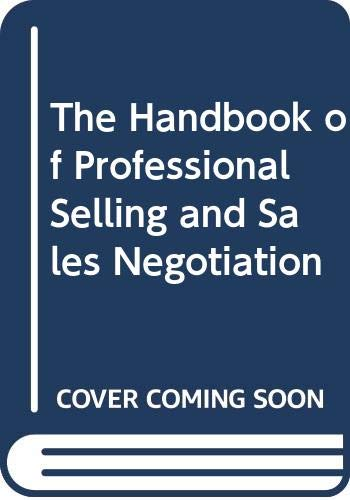The Handbook of Professional Selling and Sales Negotiation By Simon Adams