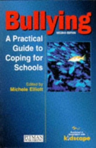 Bullying: A Practical Guide to Coping for Schools By Michele.(E Elliott