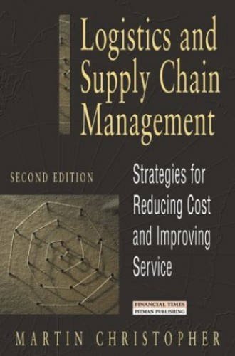 Logistics and Supply Chain Management by Martin Christopher