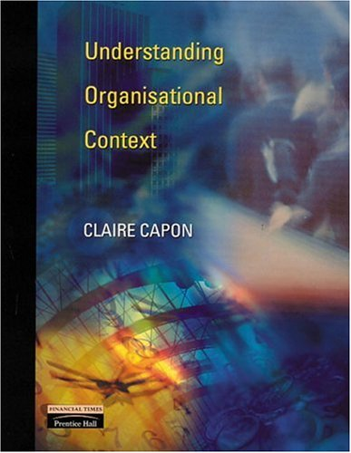 Understanding Organisational Context By Claire Capon