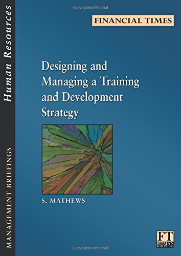 Designing and Managing a Training and Development Strategy By S. Mathews