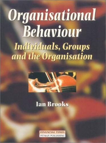 Organisational Behaviour By Ian Brooks