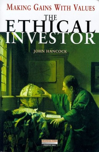 The Ethical Investor By John Hancock